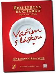 Obálka knihy Vařím s láskou: bez lepku, mléka, vajec - ,
