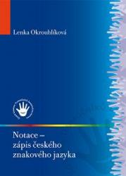 Obálka knihy Notace – zápis českého znakového jazyka - ,