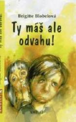 Obálka knihy Ty máš ale odvahu! - ,