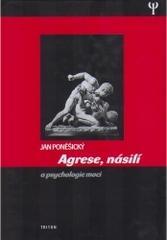 Obálka knihy Agrese, násilí a psychologie moci - ,