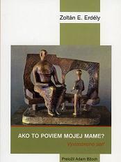 Obálka knihy Ako to poviem mojej mame - Vydavateľstvo-F , 2007