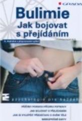 Obálka knihy Bulimie : jak bojovat s přejídáním  - Grada, 2008