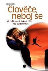 Obálka knihy Člověče, neboj se : jak ovládnout úzkost dřív, než ovládne nás - Lidové noviny, 2001