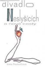 Obálka knihy Divadlo neslyšících a nové cesty  - Pořádání kulturních akcí, 2002