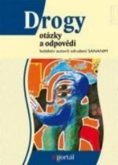 Obálka knihy Drogy : otázky a odpovědi  - Portál, 2007