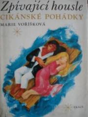 Obálka knihy Zpívající housle : cikánské pohádky - Práce, 1969