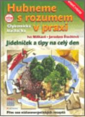 Obálka knihy Hubneme s rozumem v praxi : glykemická kuchařka : jídelníček a tipy na celý den - ,