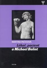 Obálka knihy Lékař, pacient a Michael Balint  - ,