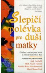 Obálka knihy Slepičí polévka pro duši matky  - ,