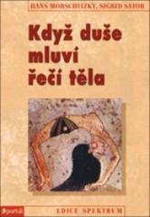 Obálka knihy Když duše mluví řečí těla : stručný přehled psychosomatiky - Portál, 2007