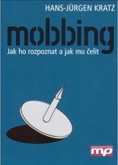 Obálka knihy Mobbing : jak ho rozpoznat a jak mu čelit - Management Press, 2005