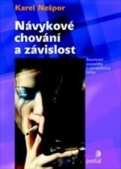 Obálka knihy Návykové chování a závislost  - Portál, 2007