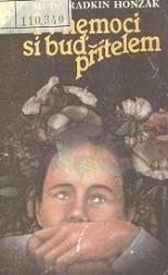 Obálka knihy I v nemoci si buď přítelem - Avicenum, 1989