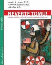 Obálka knihy Neverte tomu! : štyridsať toxických myšlienok, ktoré vás privádzajú do šialenstva  - Vydavateľstvo-F , 2007