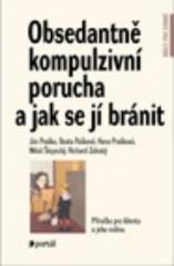 Obálka knihy Obsedantně-kompulzivní porucha a jak se jí bránit : příručka pro klienta a jeho rodinu - Portál, 2003