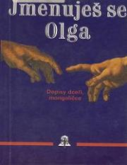 Obálka knihy Jmenuješ se Olga : dopisy dceři, mongoličce - Zvon, 1997