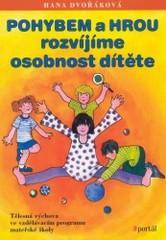 Obálka knihy Pohybem a hrou rozvíjíme osobnost dítěte - ,