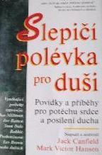 Obálka knihy Slepičí polévka pro duši : povídky a příběhy pro potěchu srdce a posílení ducha - ,