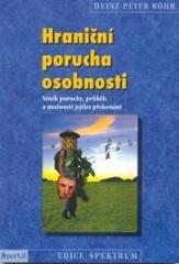 Obálka knihy Hraniční porucha osobnosti : vznik poruchy, průběh a možnosti jejího překonání - Portál, 2003