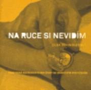 Obálka knihy Na ruce si nevidím : praktické dovednosti pro život se zrakovým postižením - Okamžik, 2007