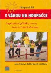 Obálka knihy S váhou na houpačce : kniha pro vaši duši - ,
