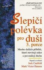 Obálka knihy Slepičí polévka pro duši 3. porce - ,