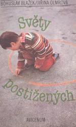 Obálka knihy Světy postižených : sociální posila v rodinách s mentálně retardovaným dítětem - Avicenum, 1988