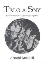Obálka knihy Telo a sny : procesorientovaná psychológia v praxi - STIMUL-Centrum informatických a vzdelávacích služieb, 1992
