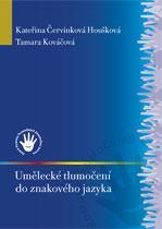 Obálka knihy Umělecké tlumočení do znakového jazyka - ,