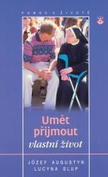 Obálka knihy Umět přijmout vlastní život - Karmelitánské nakladatelství, 1999