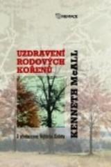 Obálka knihy Uzdravení rodových kořenů - Karmelitánské nakladatelství, 2007