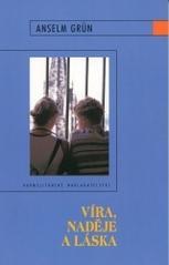 Obálka knihy Víra, naděje a láska - Karmelitánské nakladatelství, 2004