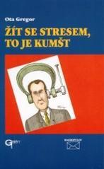 Obálka knihy Žít se stresem, to je kumšt - Galén, 2002