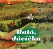 Obálka knihy Haló, Jácíčku - ,
