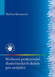 Obálka knihy Možnosti poskytování tlumočnických služeb pro neslyšící - ,
