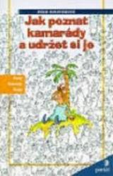 Obálka knihy Jak poznat kamarády a udržet si je - ,