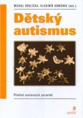 Obálka knihy Dětský autismus : přehled současných poznatků - ,