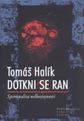 Obálka knihy Dotkni se ran : spiritualita nelhostejnosti - ,