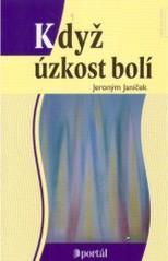 Obálka knihy Když úzkost bolí - Portál, 2008