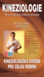 Obálka knihy Kineziologická cvičení pro celou rodinu : jak získat energii pohybem - Fontána, 1998