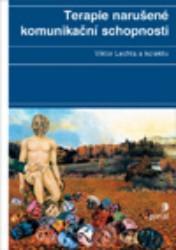 Obálka knihy Terapie narušené komunikační schopnosti - Portál, 2005