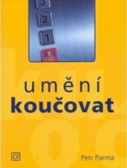Obálka knihy Umění koučovat : systemické koučování ve firmě, rodině a škole pro kouče i koučované, studenty, odborníky i veřejnost - ,
