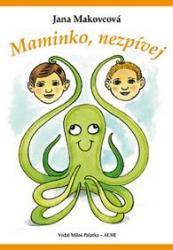 Obálka knihy Maminko, nezpívej - ,