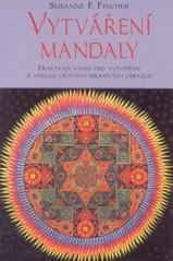 Obálka knihy Vytváření mandaly : cesta poznání léčení a sebevyjádření  - Pragma, 1997