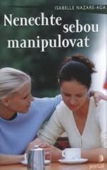 Obálka knihy Nenechte sebou manipulovat - ,