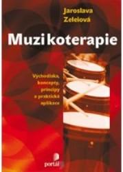 Obálka knihy Muzikoterapie : východiska, koncepty, principy a praxe - Portál, 2007