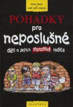 Obálka knihy Pohádky pro neposlušné děti a jejich starostlivé rodiče - ,