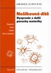 Obálka knihy Nešikovné dítě : dyspraxie a další poruchy motoriky  - Portál, 2000
