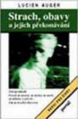 Obálka knihy Strach, obavy a jejich překonávání - Portál, 1998