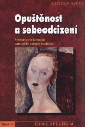 Obálka knihy Opuštěnost a sebeodcizení : nové přístupy k terapii narcistické poruchy osobnosti - Portál, 2009